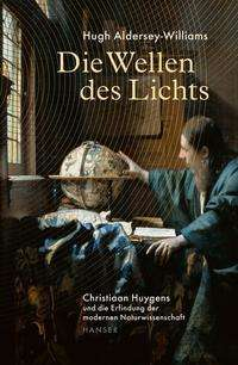 Hugh Aldersey-Williams: Die Wellen des Lichts, Buch