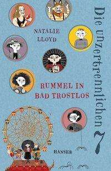 Natalie Lloyd: Die unzertrennlichen Sieben - Rummel in Bad Trostlos, Buch