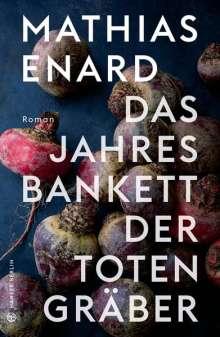 Mathias Enard: Das Jahresbankett der Totengräber, Buch