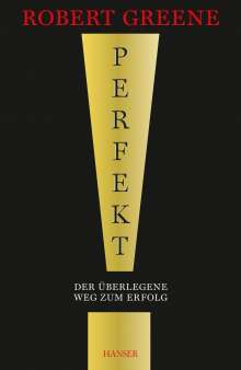 Robert Greene: Perfekt! Der überlegene Weg zum Erfolg, Buch