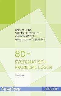 Berndt Jung: 8D - Systematisch Probleme lösen, Buch