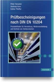 Peter Henseler: Prüfbescheinigungen nach DIN EN 10204, Buch