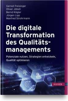 Gernot Freisinger: Die digitale Transformation des Qualitätsmanagements, Buch