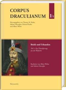 Corpus Draculianum. Dokumente und Chroniken zum walachischen Fürsten Vlad dem Pfähler 1448-1650 Band 1.1, Buch