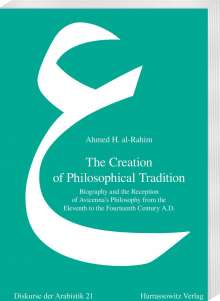 Ahmed H. Al-Rahim: The Creation of Philosophical Tradition, Buch