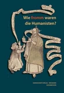 Wie fromm waren die Humanisten?, Buch