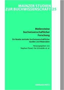 Meilensteine buchwissenschaftlicher Forschung. Ein Reader zentraler buchwissenschaftlicher Quellen und Materialien, Buch