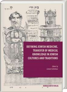 Defining Jewish Medicine. Transfer of Medical Knowledge in Jewish Cultures and Traditions, Buch