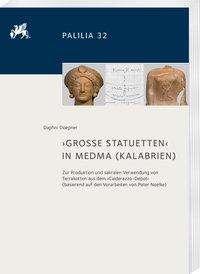 Daphni Doepner: >Grosse Statuetten in Medma< (Kalabrien), Buch