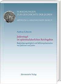 Andreas Lehnertz: Judensiegel im spätmittelalterlichen Reichsgebiet, 2 Bücher