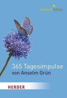 Anselm Grün: Einfach leben. 365 Tagesimpulse von Anselm Grün, Buch