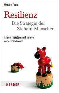 Monika Gruhl: Resilienz - die Strategie der Stehauf-Menschen, Buch