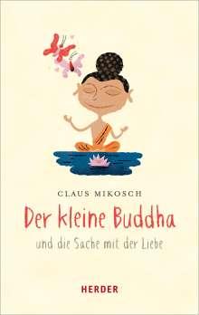 Claus Mikosch: Der kleine Buddha und die Sache mit der Liebe, Buch