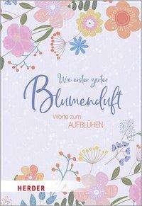 Wie erster zarter Blumenduft, Buch
