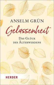 Anselm Grün: Gelassenheit - das Glück des Älterwerdens, Buch