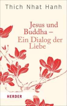 Thich Nhat Hanh: Jesus und Buddha - Ein Dialog der Liebe, Buch