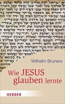 Wilhelm Bruners: Wie Jesus glauben lernte, Buch