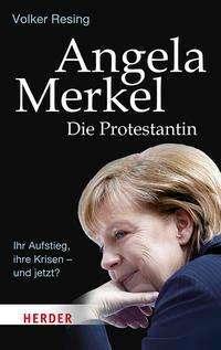 Volker Resing: Angela Merkel - Die Protestantin, Buch
