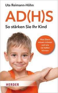 Uta Reimann-Höhn: AD(H)S - So stärken Sie Ihr Kind, Buch