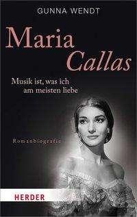 Gunna Wendt: Maria Callas, Buch