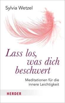 Sylvia Wetzel: Lass los, was dich beschwert, Buch