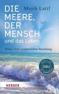 Mojib Latif: Die Meere, der Mensch und das Leben, Buch