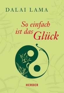 Dalai Lama: So einfach ist das Glück, Buch
