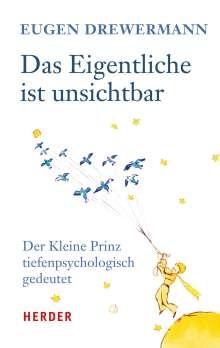 Eugen Drewermann: Das Eigentliche ist unsichtbar, Buch