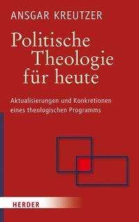 Ansgar Kreutzer: Politische Theologie für heute, Buch