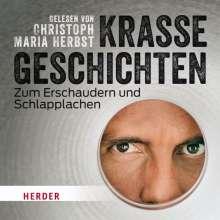 Christoph Maria Herbst: Christoph Maria Herbst liest: Krasse Geschichten zum Erschaudern und Schlapplachen, CD
