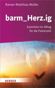 Rainer-Matthias Müller: barm_Herz.ig, Buch