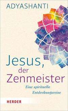Adyashanti: Jesus, der Zenmeister, Buch