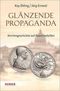 Kay Ehling: Glänzende Propaganda, Buch
