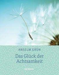Anselm Grün: Das Glück der Achtsamkeit, Buch