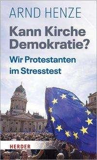 Arnd Henze: Kann Kirche Demokratie?, Buch