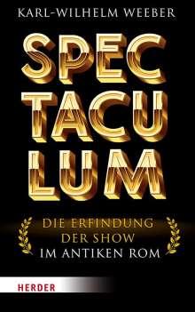 Karl-Wilhelm Weeber: Spectaculum, Buch