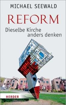 Michael Seewald: Reform - Dieselbe Kirche anders denken, Buch