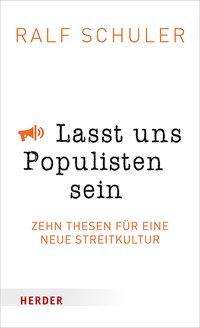 Ralf Schuler: Lasst uns Populisten sein, Buch