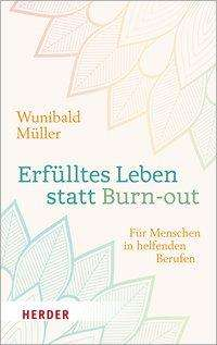 Wunibald Müller: Erfülltes Leben statt Burn-out, Buch