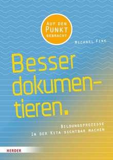 Michael Fink: Besser Dokumentieren, Buch