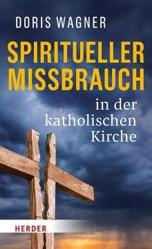 Doris Wagner: Spiritueller Missbrauch in der katholischen Kirche, Buch