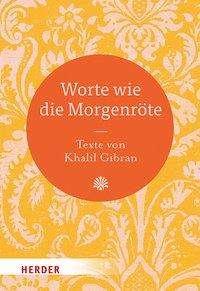 Khalil Gibran: Worte wie die Morgenröte, Buch
