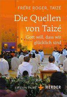 Taizé Frère Roger: Die Quellen von Taizé, Buch