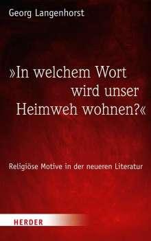 Georg Langenhorst: »In welchem Wort wird unser Heimweh wohnen?«, Buch