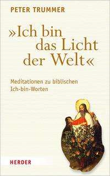 """Peter Trummer: """"Ich bin das Licht der Welt"""", Buch"""