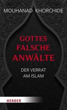 Mouhanad Khorchide: Gottes falsche Anwälte, Buch