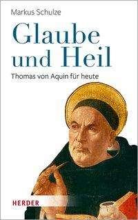 Markus Schulze: Glaube und Heil, Buch