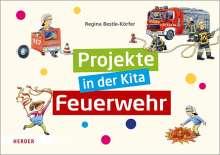 Regina Bestle-Körfer: Projekte in der Kita: Feuerwehr, Buch