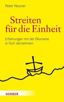 Peter Neuner: Streiten für die Einheit, Buch