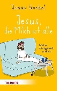 Jonas Goebel: Jesus, die Milch ist alle, Buch